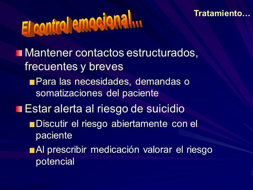 Tratamiento… El control emocional... Mantener contactos estructurados, frecuentes y breves.