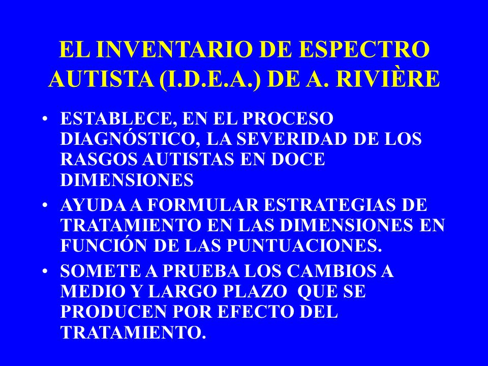 EL INVENTARIO DE ESPECTRO AUTISTA (I.D.E.A.) DE A. RIVIÈRE