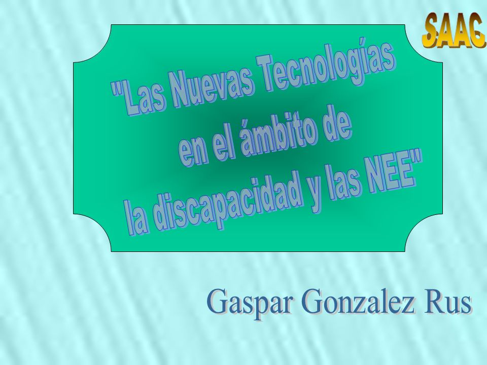Las Nuevas Tecnologías en el ámbito de la discapacidad y las NEE