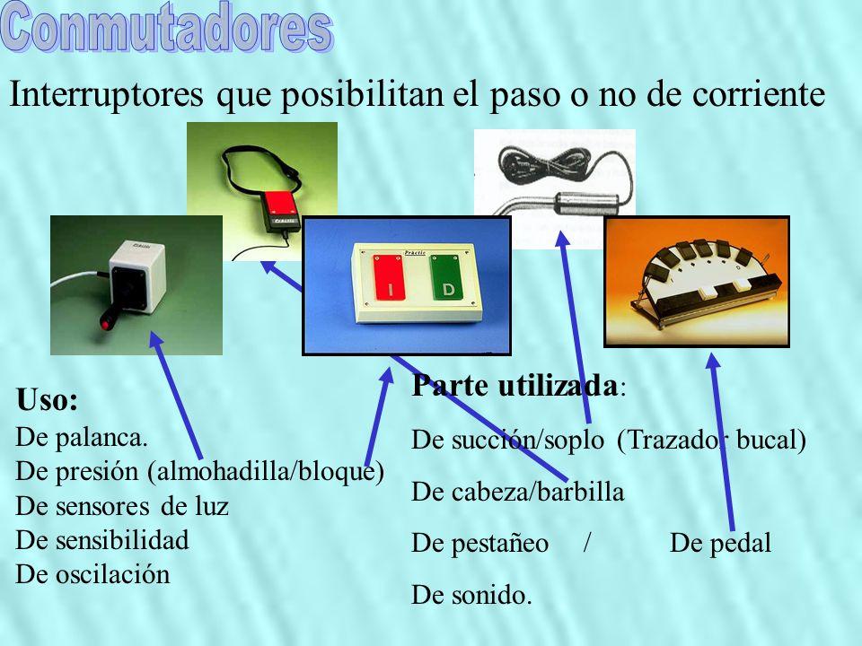 Conmutadores Interruptores que posibilitan el paso o no de corriente