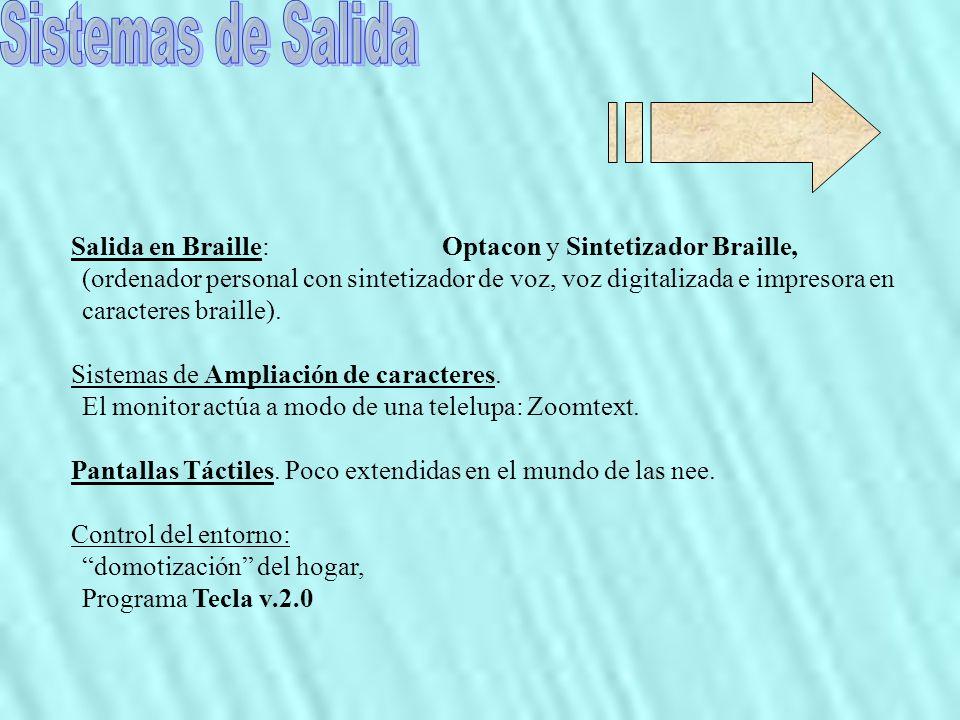 Sistemas de Salida Salida en Braille: Optacon y Sintetizador Braille,