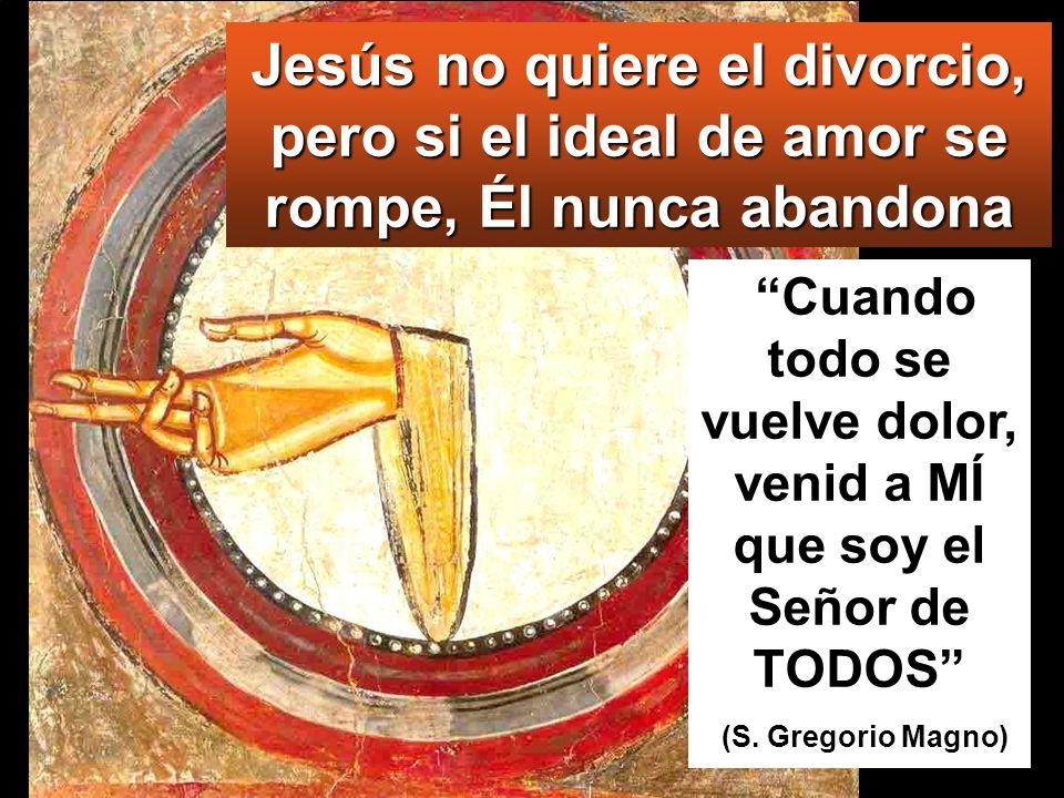 Jesús no quiere el divorcio, pero si el ideal de amor se rompe, Él nunca abandona