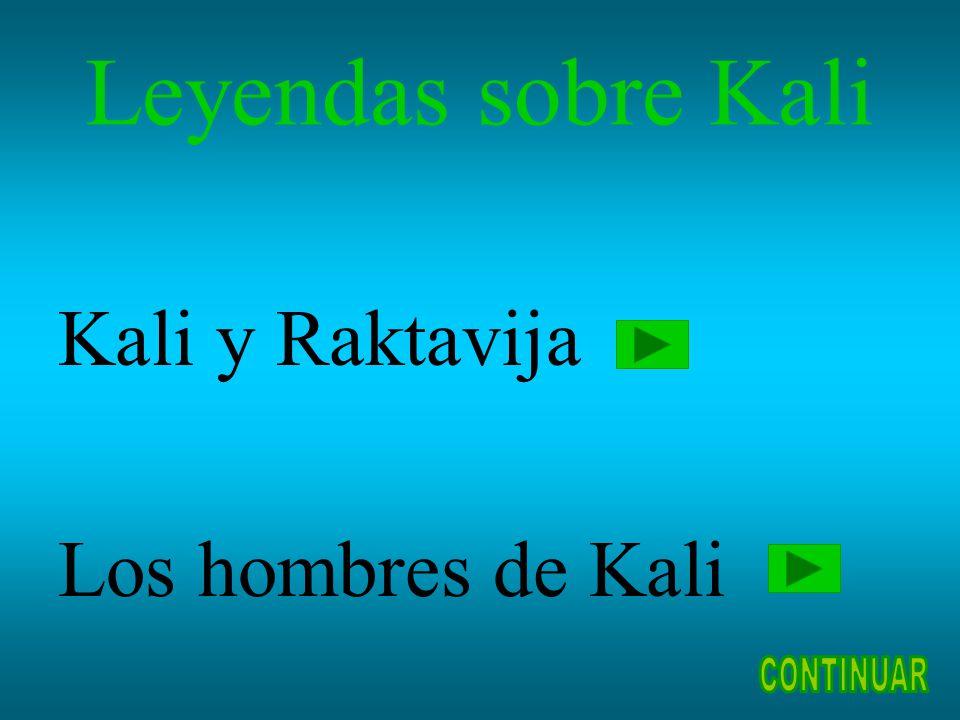 Leyendas sobre Kali Kali y Raktavija Los hombres de Kali CONTINUAR