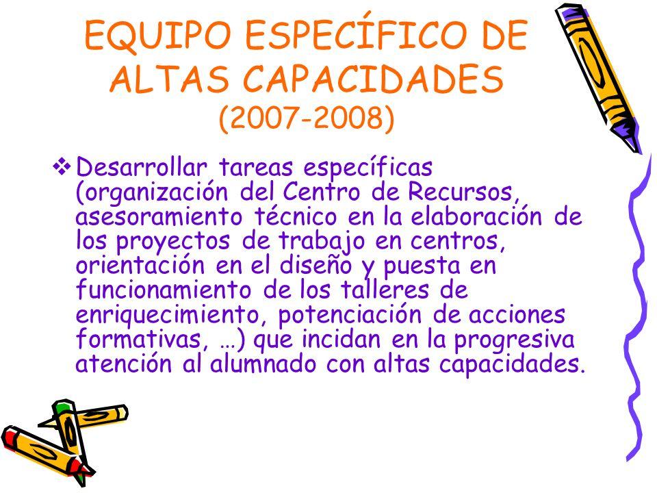 EQUIPO ESPECÍFICO DE ALTAS CAPACIDADES (2007-2008)