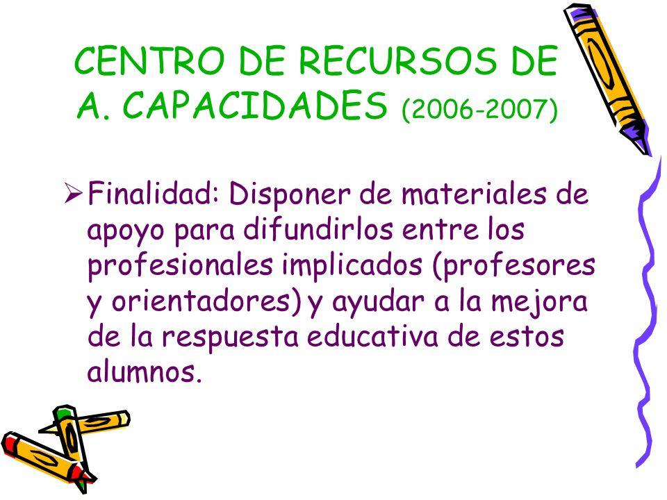 CENTRO DE RECURSOS DE A. CAPACIDADES (2006-2007)