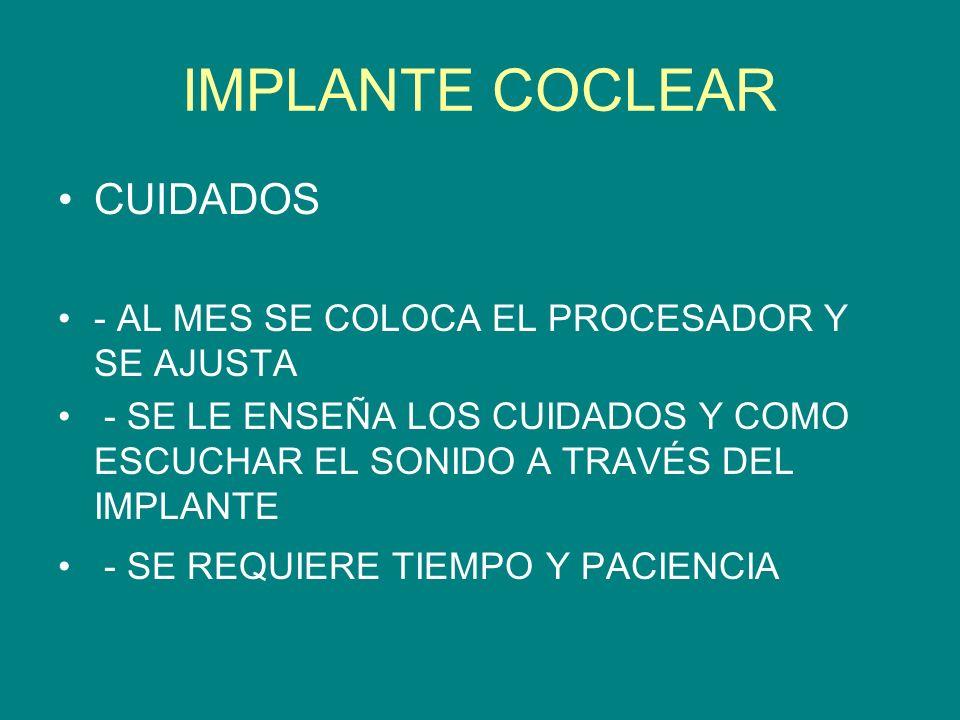 IMPLANTE COCLEAR CUIDADOS - AL MES SE COLOCA EL PROCESADOR Y SE AJUSTA