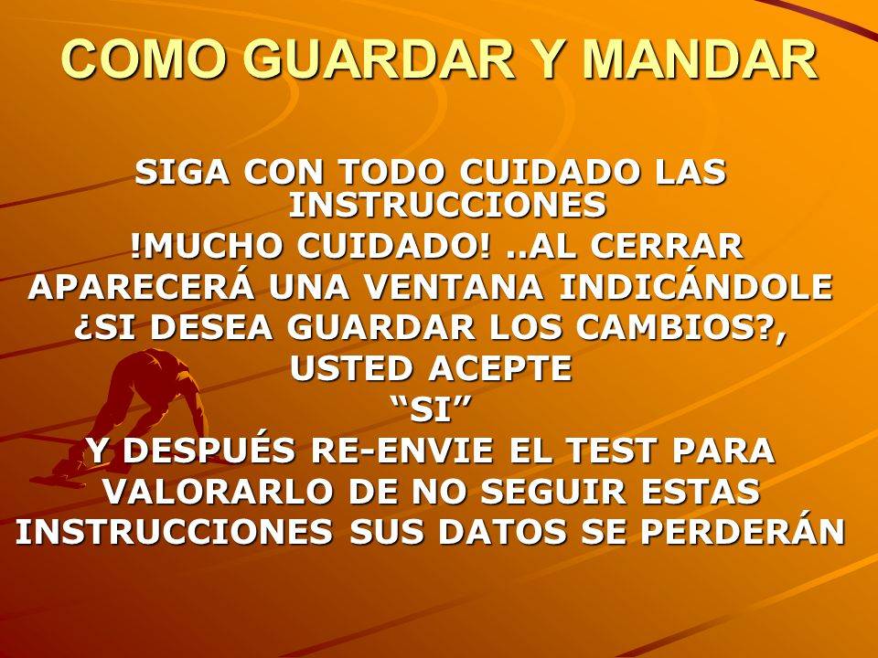 COMO GUARDAR Y MANDAR SIGA CON TODO CUIDADO LAS INSTRUCCIONES