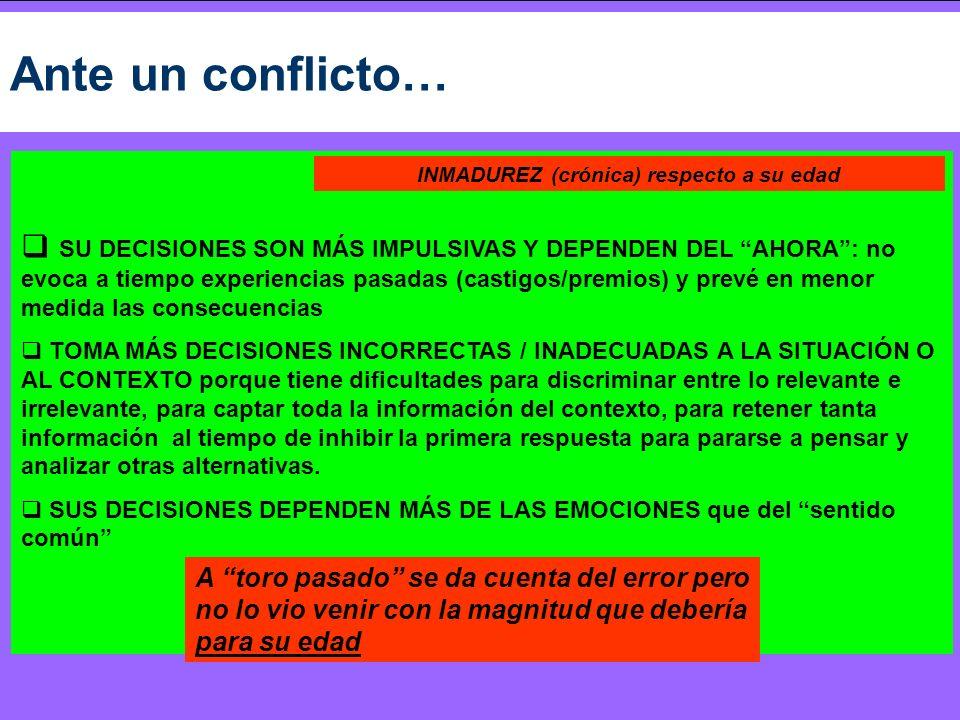 INMADUREZ (crónica) respecto a su edad