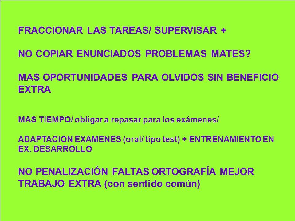 FRACCIONAR LAS TAREAS/ SUPERVISAR +