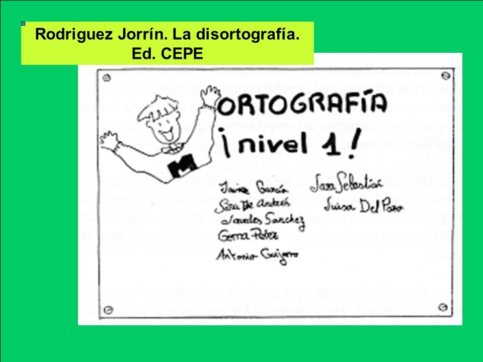 Rodriguez Jorrín. La disortografía. Ed. CEPE