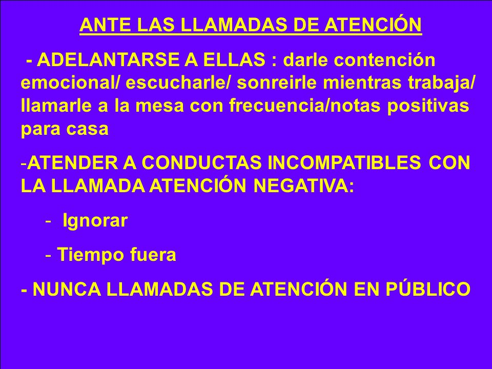 ANTE LAS LLAMADAS DE ATENCIÓN