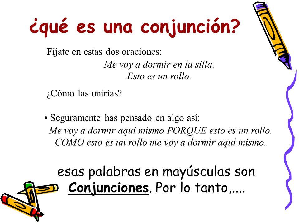 Carlos Rull García ¿qué es una conjunción Fíjate en estas dos oraciones: Me voy a dormir en la silla.