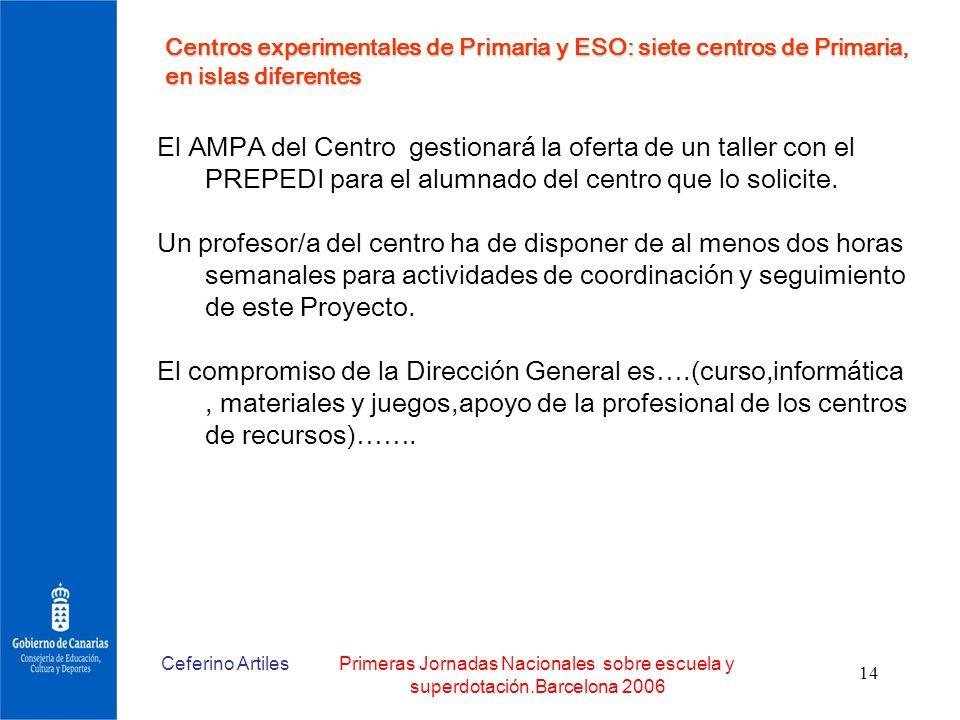 Centros experimentales de Primaria y ESO: siete centros de Primaria, en islas diferentes