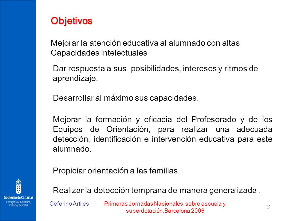 ObjetivosMejorar la atención educativa al alumnado con altas Capacidades intelectuales.