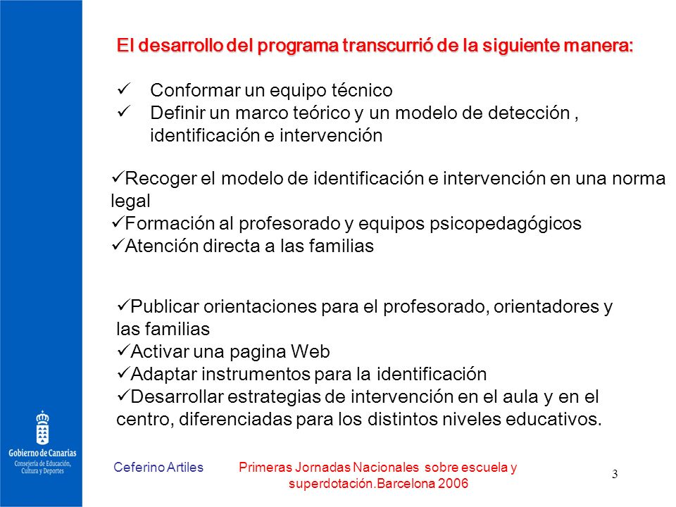 El desarrollo del programa transcurrió de la siguiente manera: