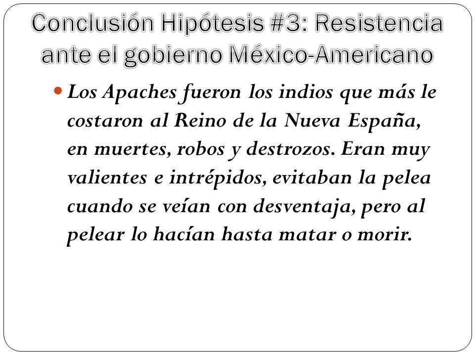 Conclusión Hipótesis #3: Resistencia ante el gobierno México-Americano