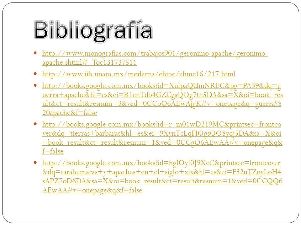 Bibliografíahttp://www.monografias.com/trabajos901/geronimo-apache/geronimo- apache.shtml#_Toc131737511.