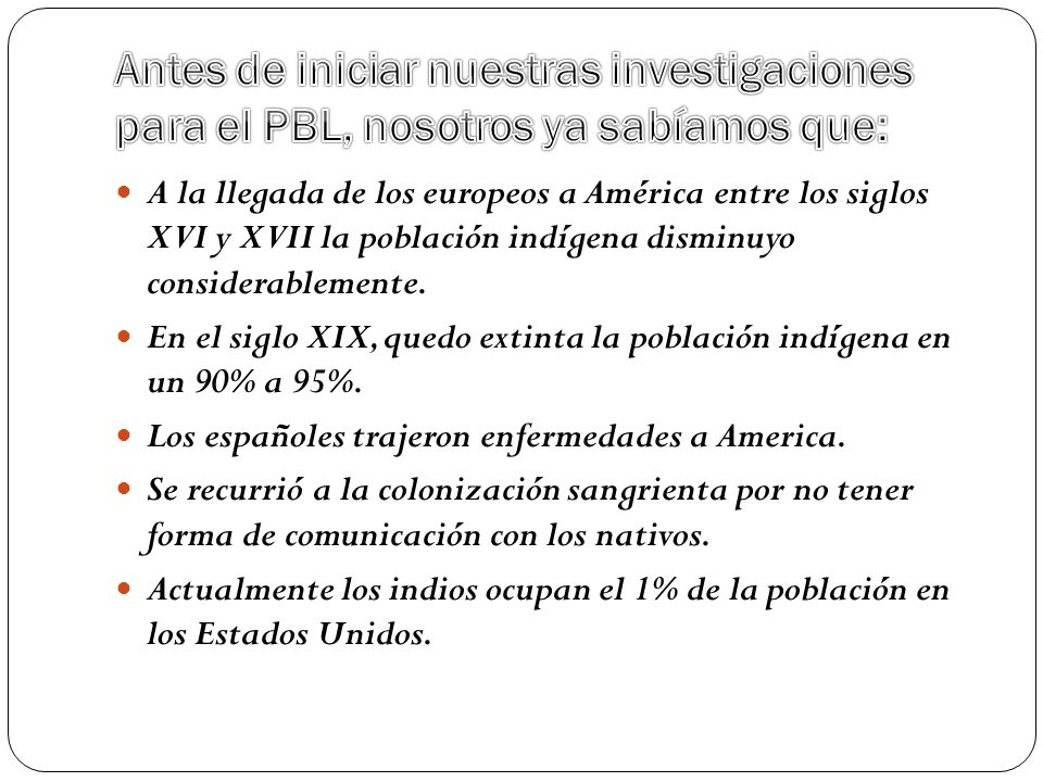 Antes de iniciar nuestras investigaciones para el PBL, nosotros ya sabíamos que: