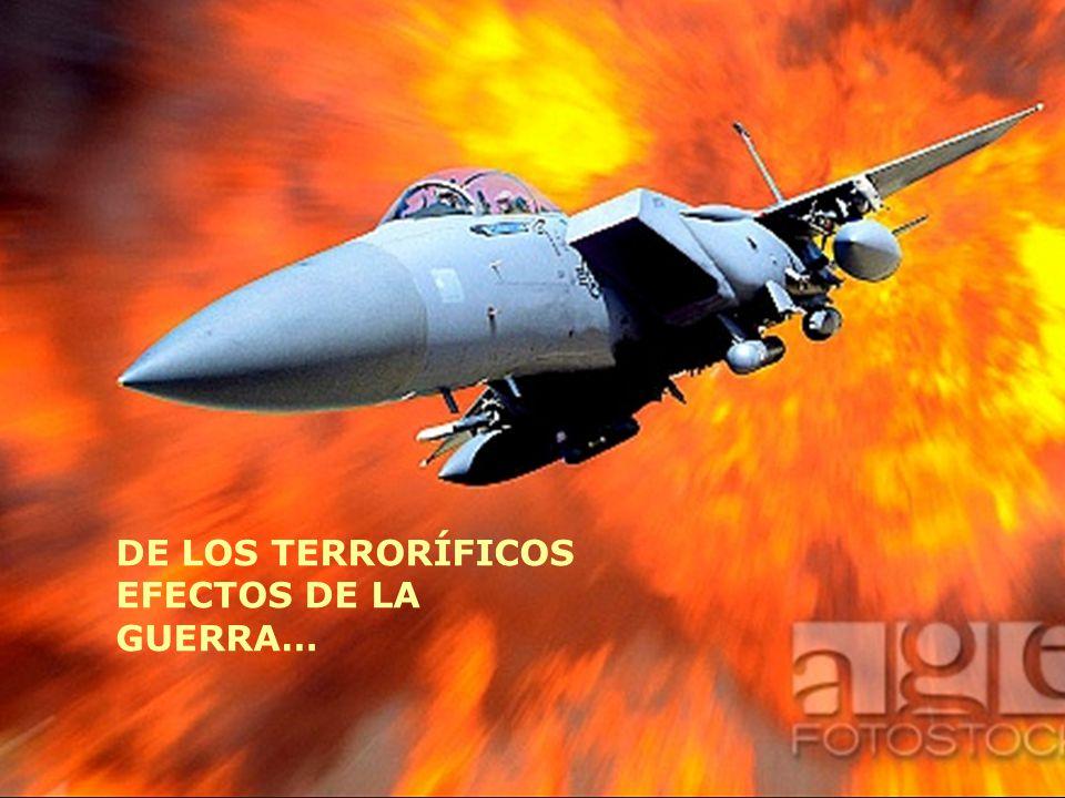 DE LOS TERRORÍFICOS EFECTOS DE LA GUERRA…
