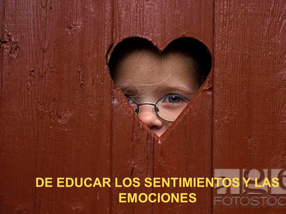 DE EDUCAR LOS SENTIMIENTOS Y LAS EMOCIONES