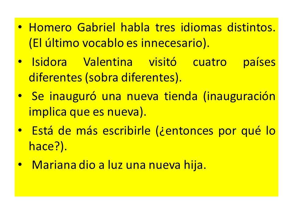 Homero Gabriel habla tres idiomas distintos