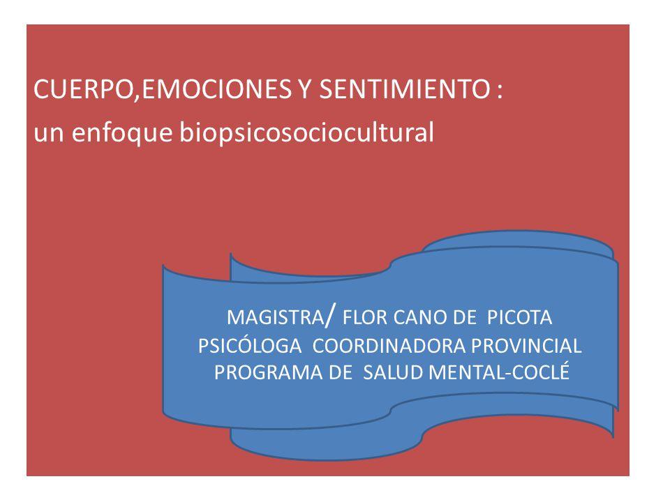 CUERPO,EMOCIONES Y SENTIMIENTO : un enfoque biopsicosociocultural