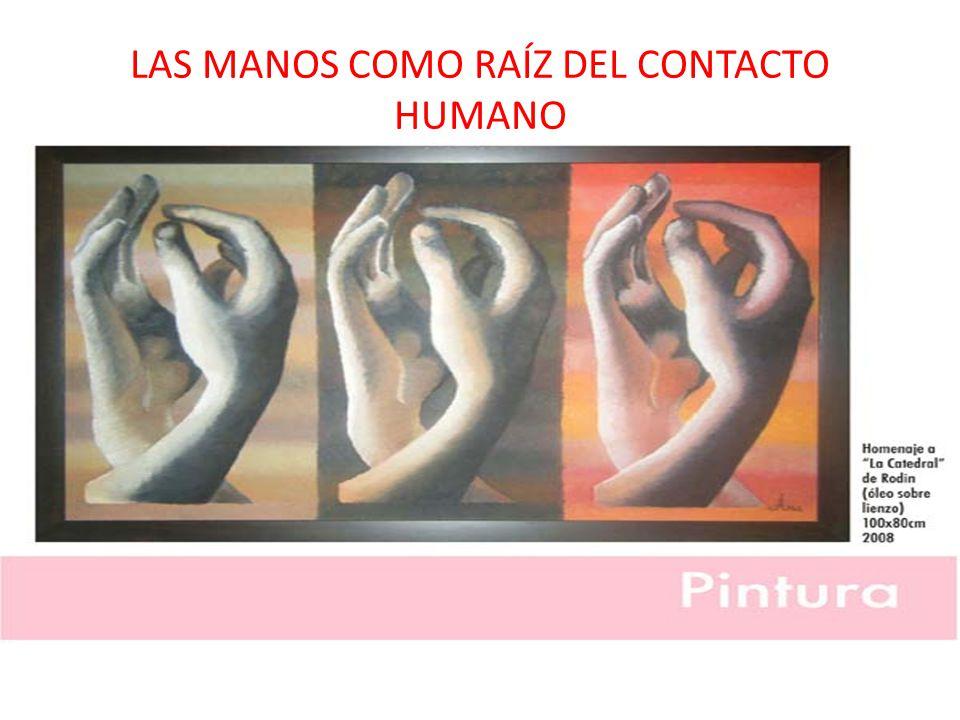 LAS MANOS COMO RAÍZ DEL CONTACTO HUMANO