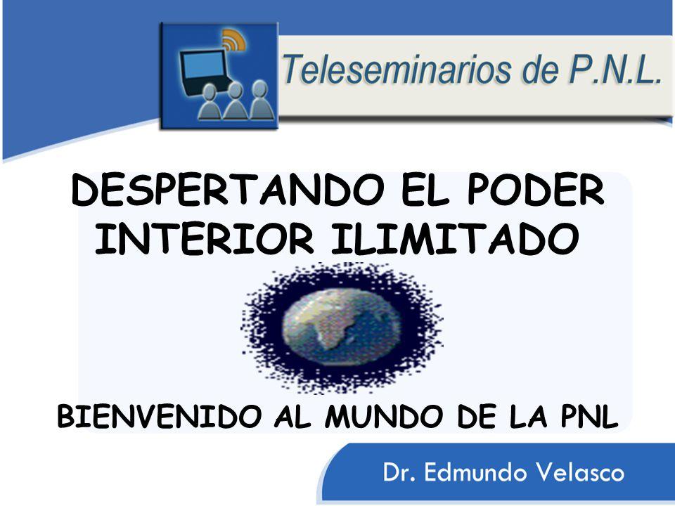 DESPERTANDO EL PODER INTERIOR ILIMITADO BIENVENIDO AL MUNDO DE LA PNL