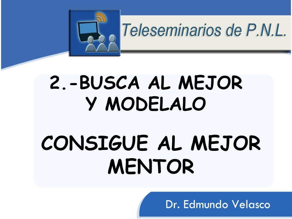 2.-BUSCA AL MEJOR Y MODELALO