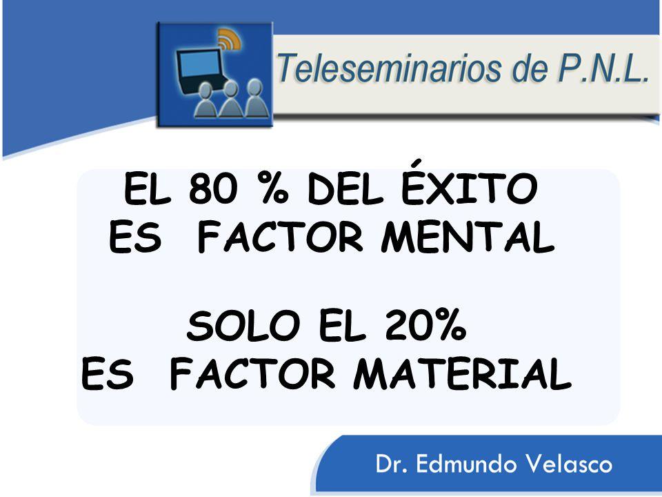 EL 80 % DEL ÉXITO ES FACTOR MENTAL