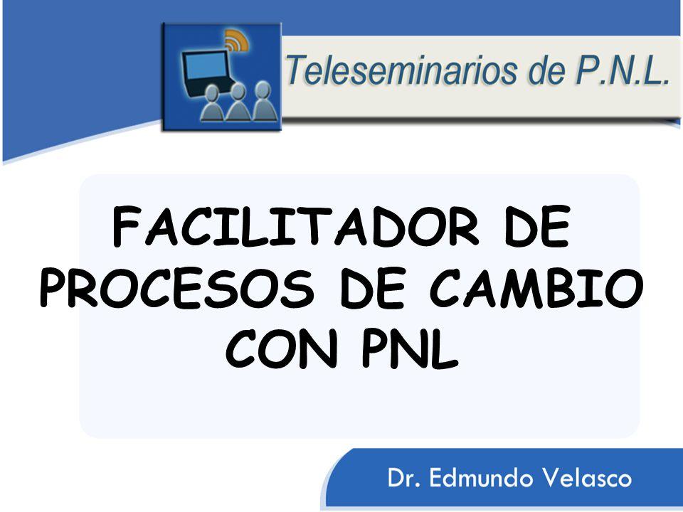 FACILITADOR DE PROCESOS DE CAMBIO CON PNL