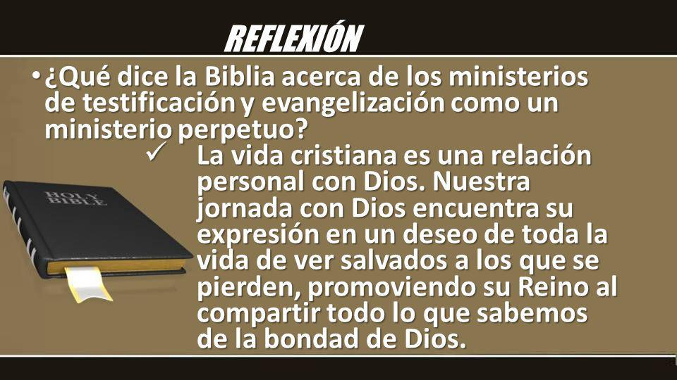 REFLEXIÓN ¿Qué dice la Biblia acerca de los ministerios de testificación y evangelización como un ministerio perpetuo