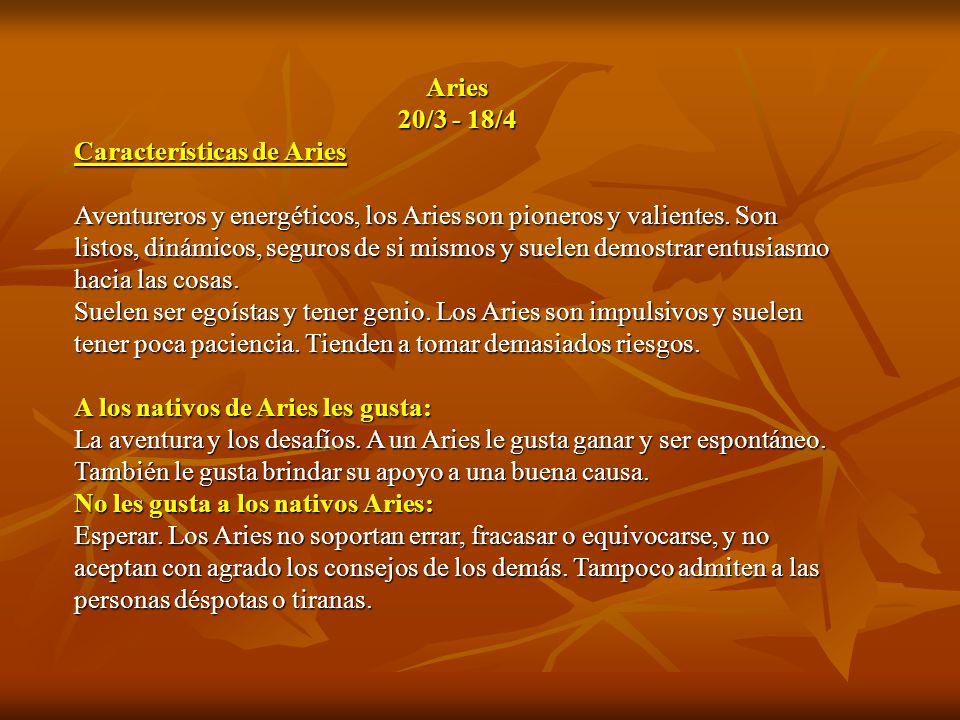 Aries 20/3 - 18/4 Características de Aries.