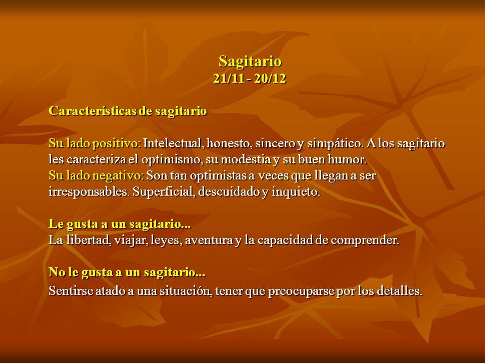 Sagitario 21/11 - 20/12 Características de sagitario