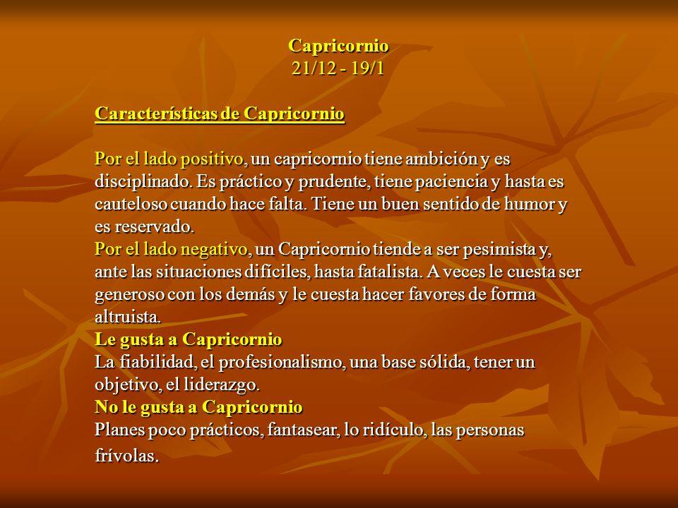 Capricornio 21/12 - 19/1. Características de Capricornio.