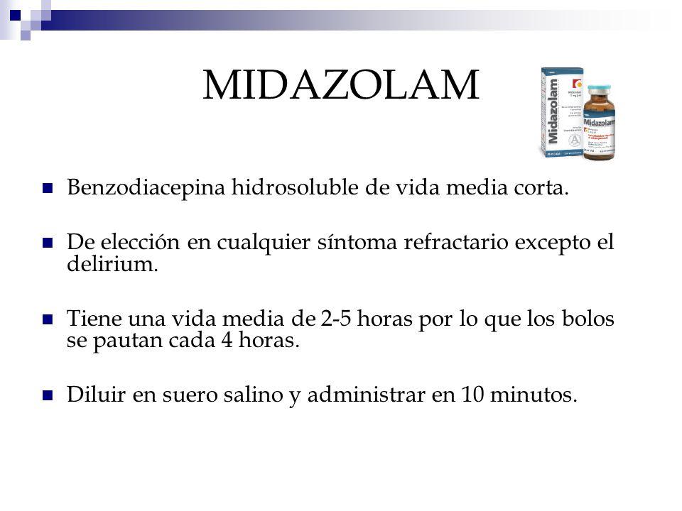 MIDAZOLAM Benzodiacepina hidrosoluble de vida media corta.