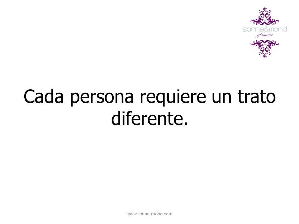 Cada persona requiere un trato diferente.