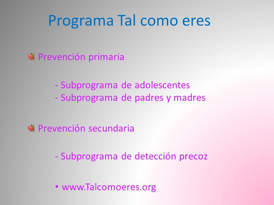 Programa Tal como eres Prevención primaria