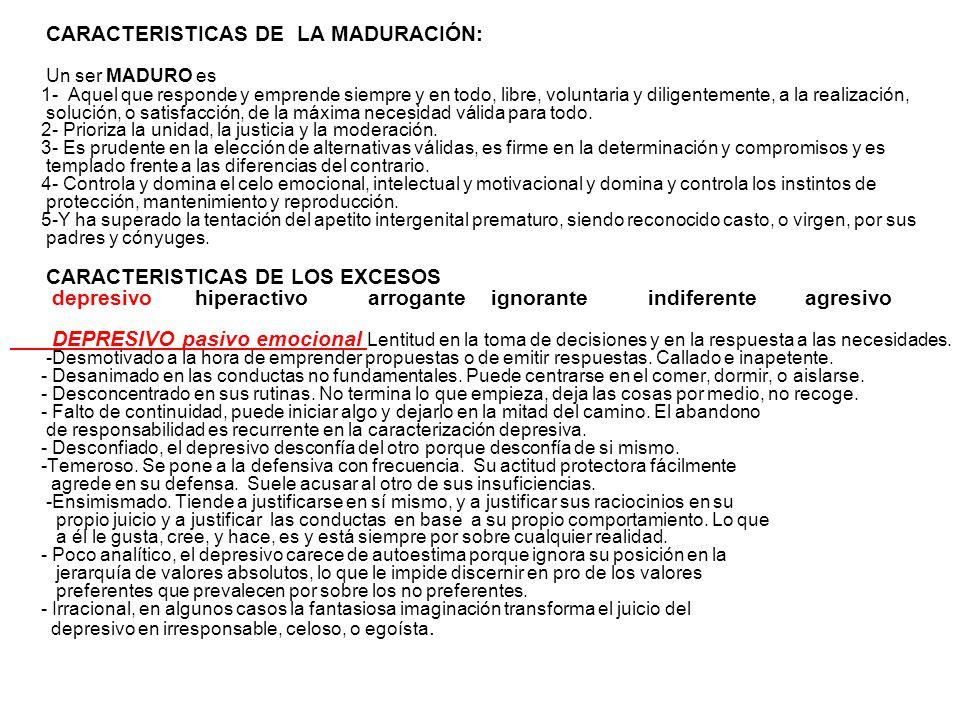 CARACTERISTICAS DE LA MADURACIÓN: Un ser MADURO es