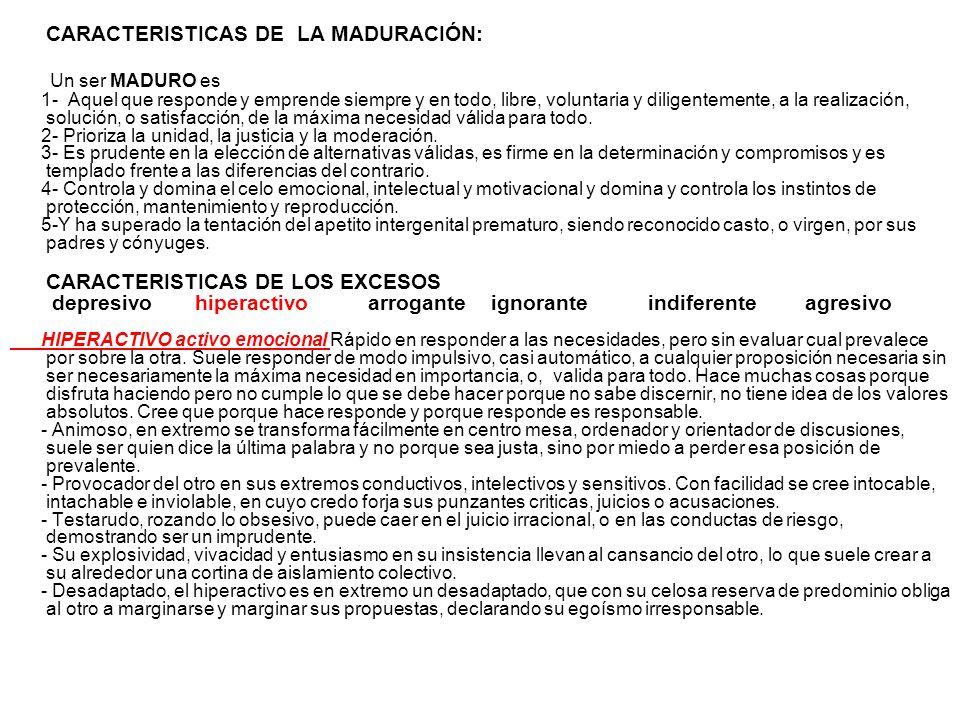 Un ser MADURO es CARACTERISTICAS DE LA MADURACIÓN: