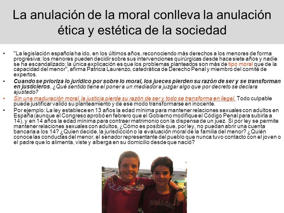 La anulación de la moral conlleva la anulación ética y estética de la sociedad