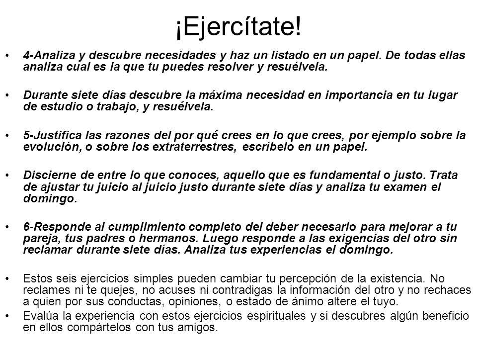 ¡Ejercítate! 4-Analiza y descubre necesidades y haz un listado en un papel. De todas ellas analiza cual es la que tu puedes resolver y resuélvela.