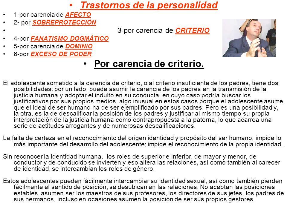 Trastornos de la personalidad Por carencia de criterio.