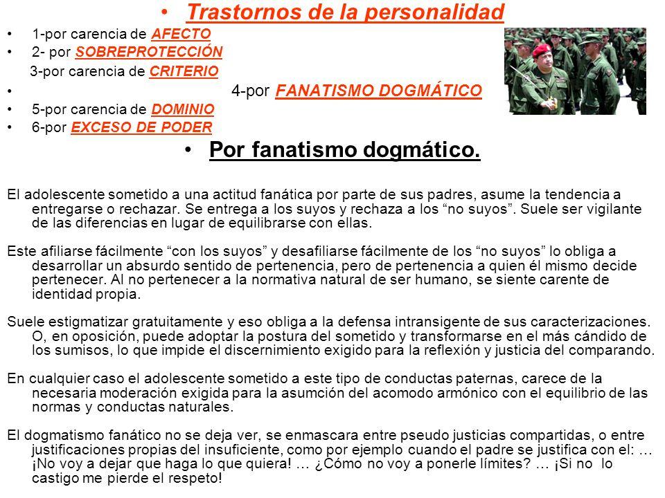 Trastornos de la personalidad Por fanatismo dogmático.