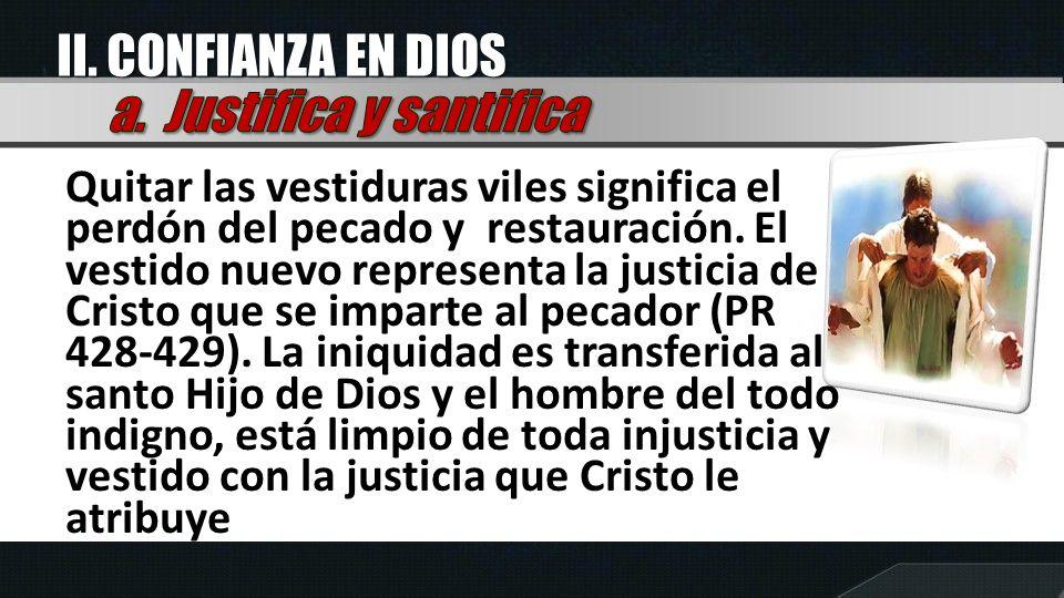 a. Justifica y santifica
