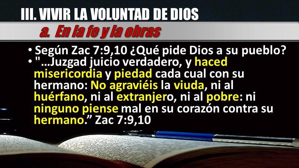 III. VIVIR LA VOLUNTAD DE DIOS a. En la fe y la obras