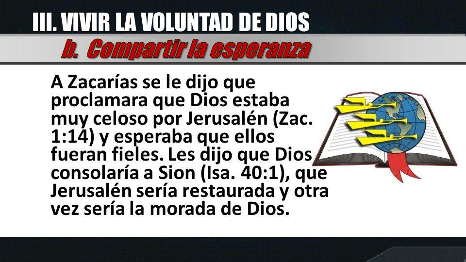 III. VIVIR LA VOLUNTAD DE DIOS b. Compartir la esperanza