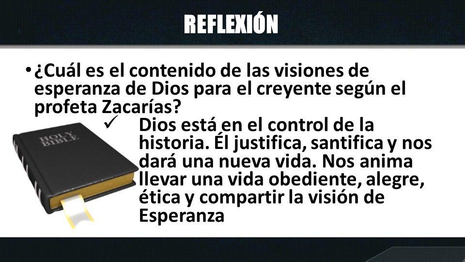 REFLEXIÓN ¿Cuál es el contenido de las visiones de esperanza de Dios para el creyente según el profeta Zacarías
