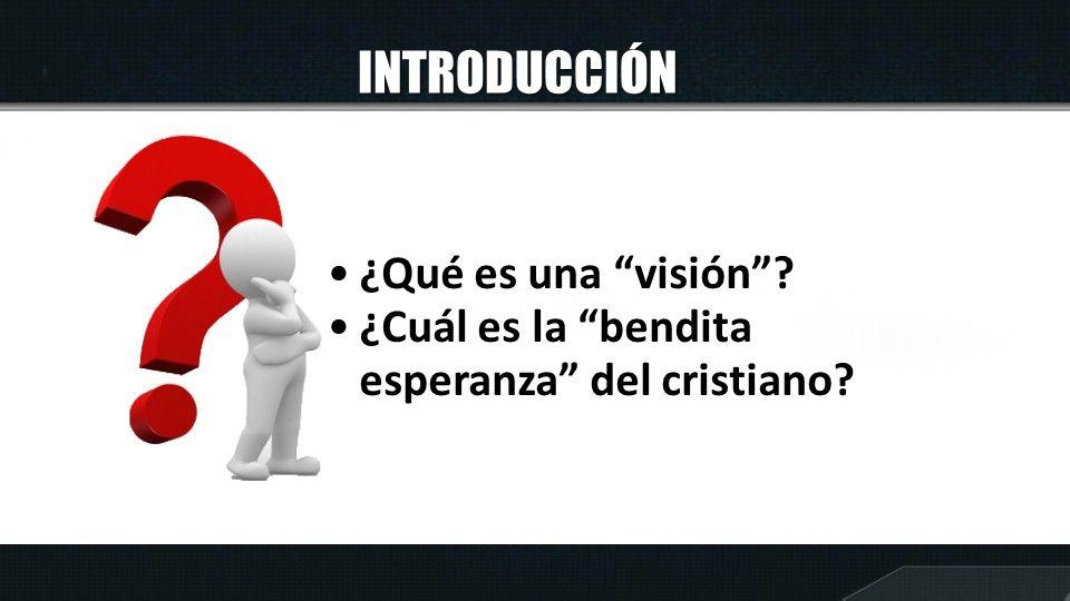 INTRODUCCIÓN ¿Qué es una visión