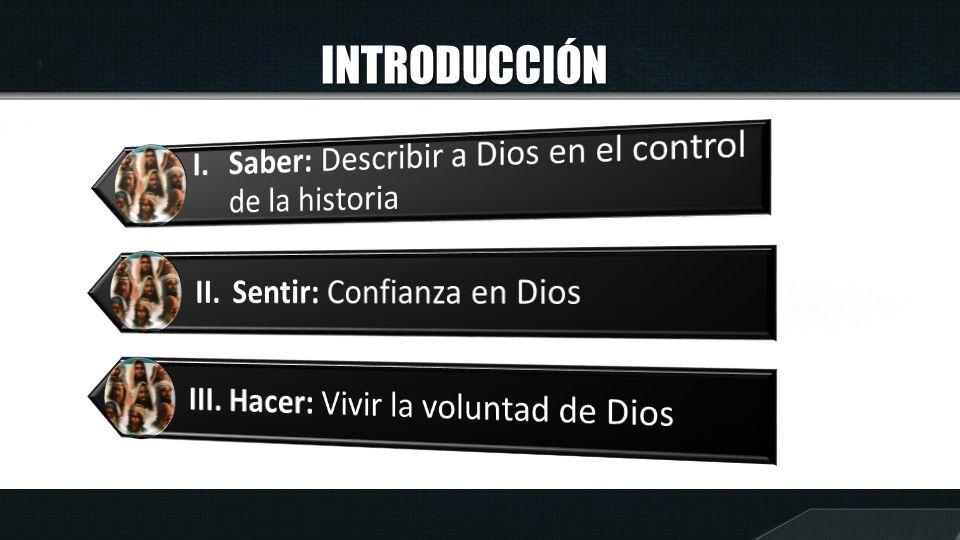 INTRODUCCIÓN I. Saber: Describir a Dios en el control de la historia